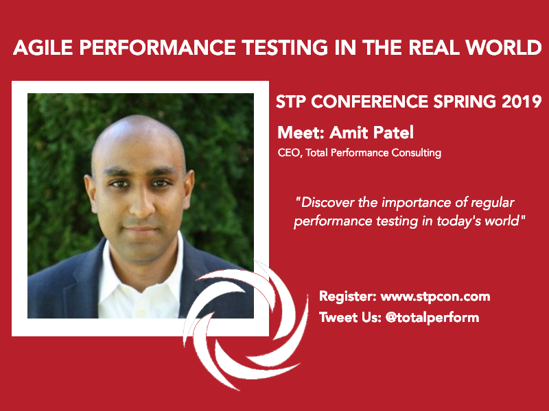 STP Conference 2019 – 2 Major Reasons Why You Should Be Performance Testing Regularly