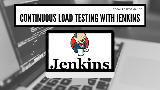 Continuous Load Testing with Jenkins